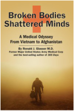 Broken Bodies/Shattered Minds: A Medical Odyssey from Vietnam to Afghanistan